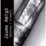 Objectes i silencis - Jaume Amigó